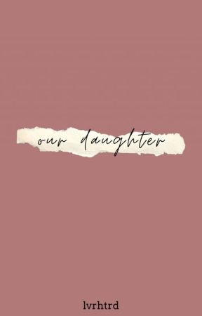 Our Daughter || Bangtwice  by TwiceuLuvsOnceu