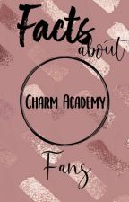 F A C T s  about CHARM ACADEMY story fans by april_avery by DANGEROUS_QUEEN_09