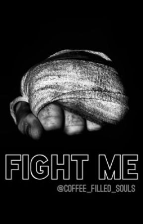 Fight Me  <canceled> [Spin offs with creds welcome] by Coffee_filled_souls