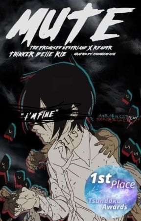 MUTE: I'm Fine ||The Promised Neverland FF Ray x Reader|| by Thinker_Belle_Riz
