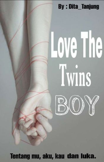 Love The Twins Boy [ Revisi √ ]