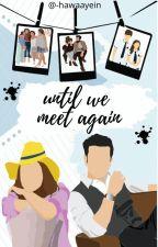 Until We Meet Again by -hawaayein