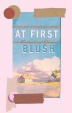 First Blush by akatsuki_tsukiyomi