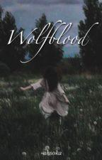 Wolfblood ━ TWILIGHT by -ahsoka