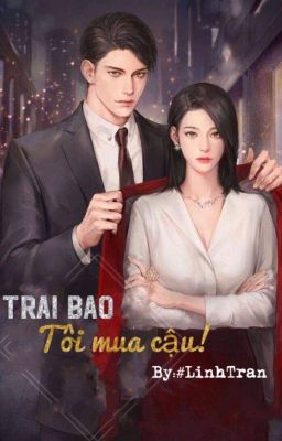 Đọc truyện Trai Bao, Tôi mua cậu!