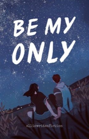 BE MY ONLY // Harry Styles by alliewritesfiction