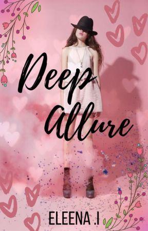 Deep Allure (Under Editing) by infinitedeep