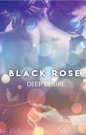 Black Rose: Deep Desire by CoAnonymous