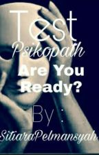 Test Psikopath ( Are You Ready? ) by SitiaraPelmansyah