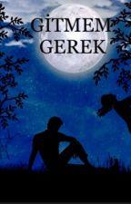 GİTMEM GEREK  by Aysenurgokdemir