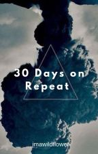 30 Days on Repeat by imawildflower-