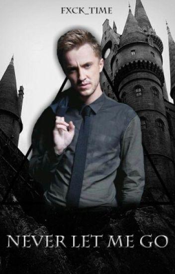 Never Let Me Go-(Draco Malfoy y Tu)