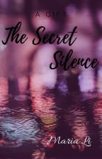 The Secret Silence by LIMariaA01
