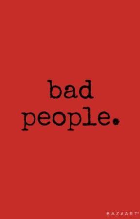 bad people by ricekrispiesean