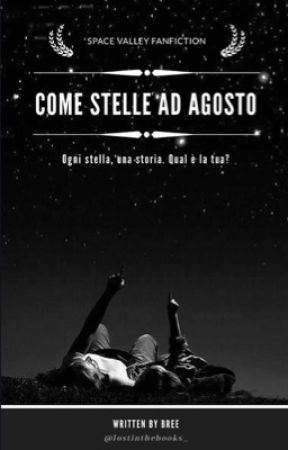 Come stelle ad agosto || Space Valley by lostinthebooks_