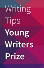Young Writers Prize Writing Tips by youngwritersprize