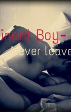 Dominant Boy - Never leave me by Bii3NCHEN