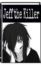 Jeff the killer(Wattys2016) by CoffeRainBooks