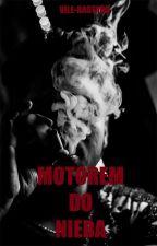 MOTOREM DO NIEBA✔️ by ksieciuniooo