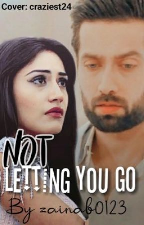 Not letting You Go by Zainab_0123