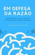 Em Defesa Da Razão by YagoValentim687