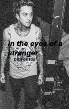 in the eyes of a stranger: perrentes by bornofstupidity