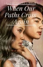When Our Paths Cross Again (LouDre Fan Fiction) by VDLEST