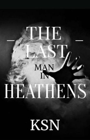 The Last Man In Heathens by Passion2334