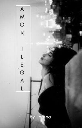 Amor Ilegal by lorenmorejo