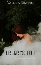 Letters To T by valeriadraine