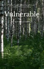 Vulnerable- A Bellamy Blake Fanfiction by WhyHelloThere99