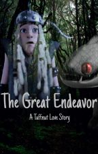 The Great Endeavor - A Tuffnut Love Story (HTTYD/RTTE)  by MultiFandomAccount0