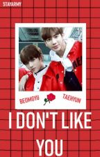 I Don't Like You - Beomgyu x Taehyun by 5TAYARMY