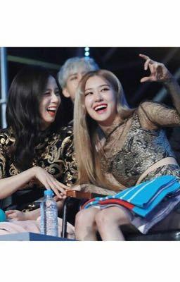 Hãy Để Tôi Ở Trong Đại Dương Của Em  21+ ( Rose x Jisoo ) Chaesoo