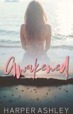 Awakened by HarperAshley