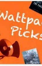 WATTPAD PICKS  by InspiredGirlReader