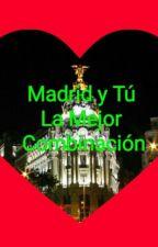 Madrid Y Tú La Mejor Combinación by 3tripleuve