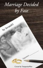 Marriage Decided By Fate by lavani01