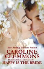 HAPPY IS THE BRIDE, A Wedding Disasters novella by CClemmons