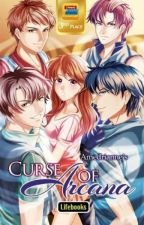 Curse of Arcana  [WWBY 2014 3rd Place] Published under LIFEBOOKS by Amedrianne