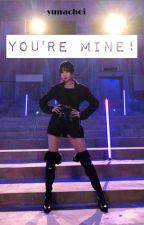 You're Mine! [𝓨𝓾𝓴𝓸𝓸𝓴] by -yunachoi