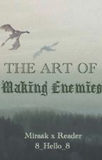 The Art of Making Enemies (Miraak x Reader) by 8_Hello_8
