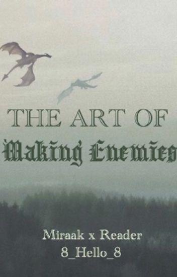 The Art of Making Enemies (Miraak x Reader)