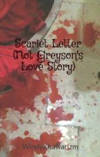 Scarlet Letter (Not Greyson's Love Story) by sciencegrey