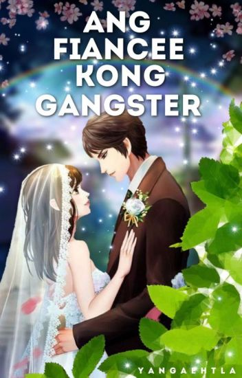 Ang Fiancee kong Gangster [COMPLETED]