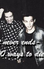 It never ends- 100 ways to die // Larry Stylinson FF by peanuts222