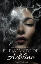 El encanto de Adeline (1). by yamilet_millan
