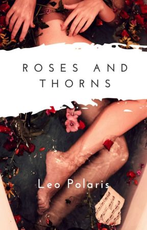 Roses And Thorns [R-18] by Leo_Polaris