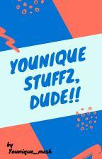 Younique Stuffz, dude! by younique_nush