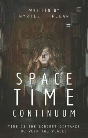 Space Time Continuum (Completed) by myrtle_flear